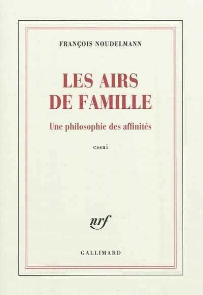 Les airs de famille - François Noudelmann