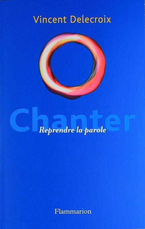 Vincent Delecroix - Chanter, reprendre la parole