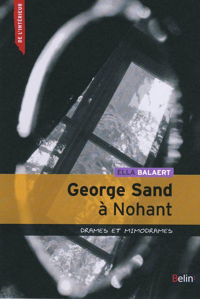 George Sand à Nohant (Drames et mimodrames)