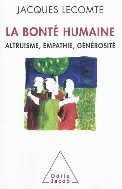 Jacques Lecomte - La bonté humaine