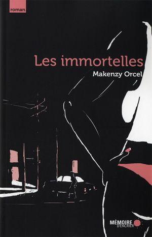 Les Immortelles - Makenzy Orcel