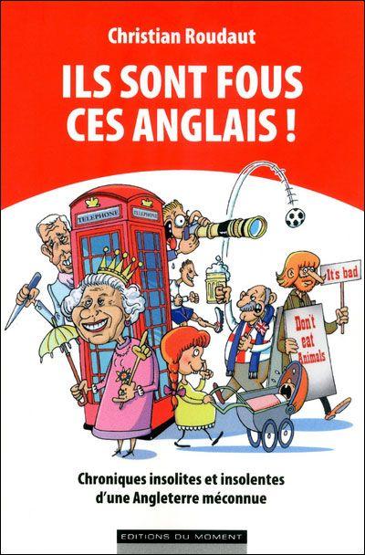 Ils sont fous ces anglais !, de Christian Roudaut