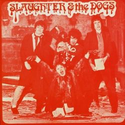 Slaughter & the dogs