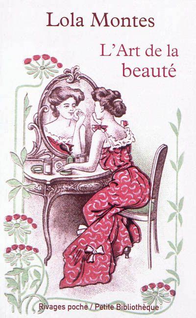 Lola Montès - L'art de la beauté