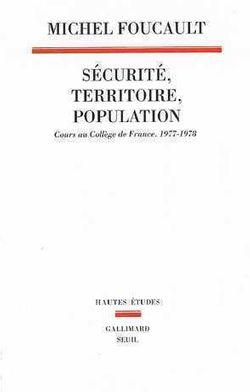 Sécurité, territoire, population : cours au Collège de France (1977-1978)