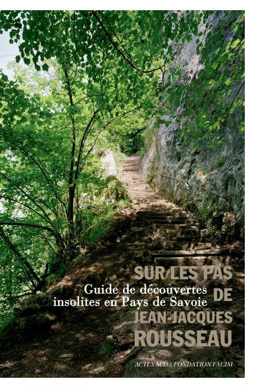 Sur les pas de Jean-Jacques Rousseau