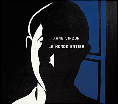 Arne Vinzon - Le Monde entier