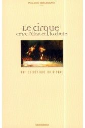 Philippe Goudard - Le Cirque, entre l'élan et la chute