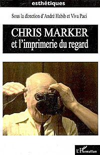 Chris Marker et l'imprimerie du regard