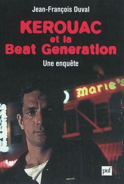 Kerouac et la beat generation, une enquête