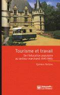 Tourisme et travail, de l'éducation populaire au secteur marchand (1045 - 1985)