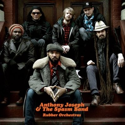 "Anthony Joseph and the Spasm Band, ""Rubber orchestras"""