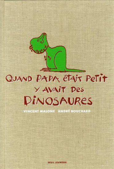 Quand papa était petit y'avait des dinosaures