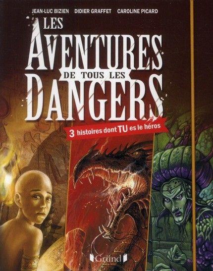 Les aventures de tous les dangers, de Jean-Luc Bizien
