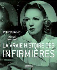 La vraie histoire des infirmières de Philippe Duley, paru aux éditions Chronique