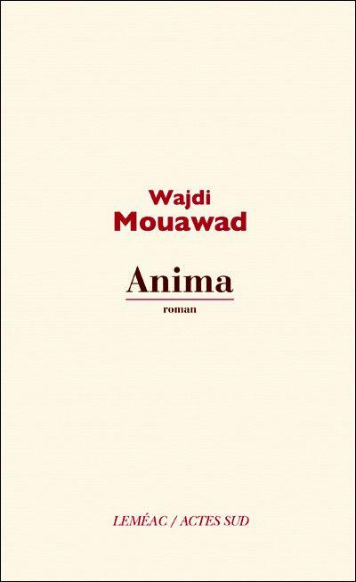 Anima / Wajdi Mouawad