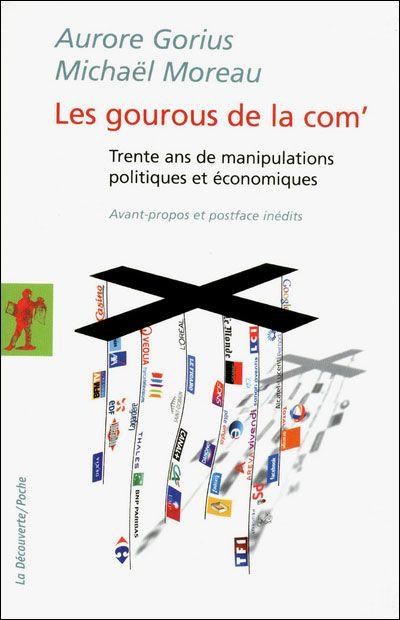 Les gourous de la com' - Aurore Gorius et Michaël Moreau