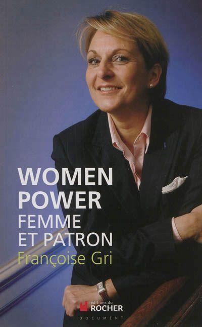 Françoise Gri / Women Power - Femme et patron
