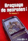 Braquage de neurones ! Tu meurs ?