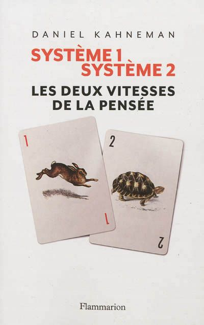 Daniel Kahneman - Système 1, système 2