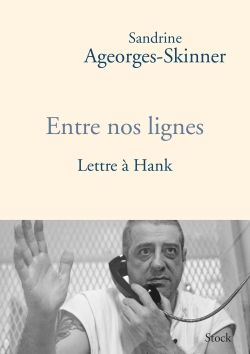 Entre nos lignes, lettre à Hank, ed. Stock