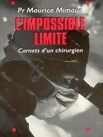 L'impossible limite : carnets d'un chirurgien