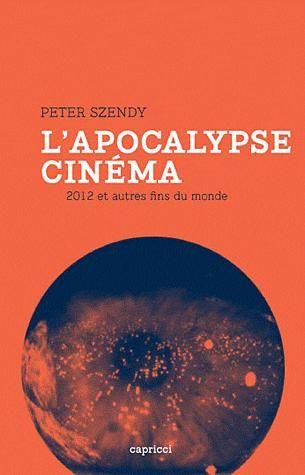 """L'Apocalypse cinéma,  """"2012 et autre fins du monde""""..."""