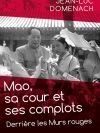 Mao, sa cour et ses complots - derrière les murs rouges