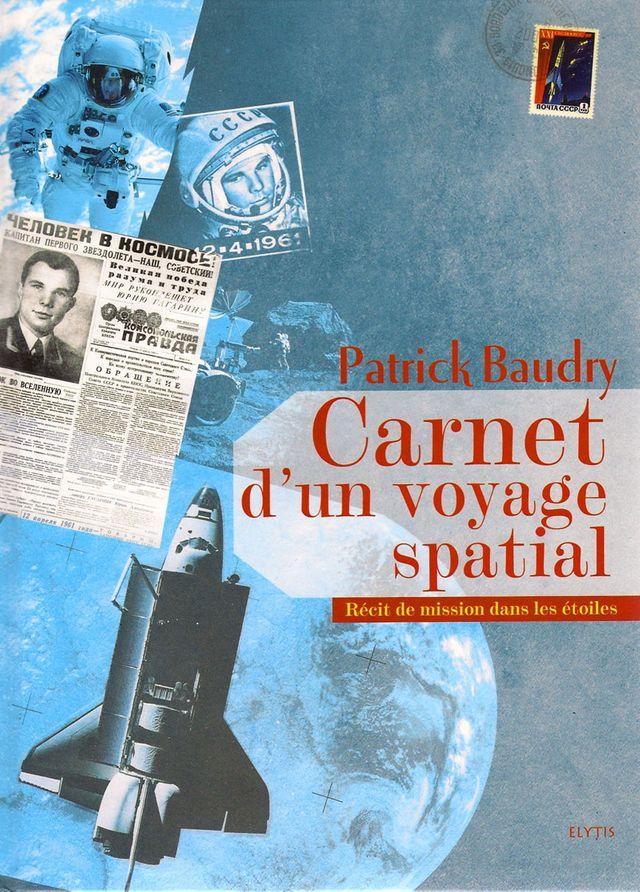 2007 : Carnet d'un voyage spatial Histoire d'une aventure dans les étoiles