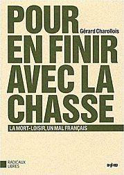 Pour en finir avec la chasse - Gérard Charollois