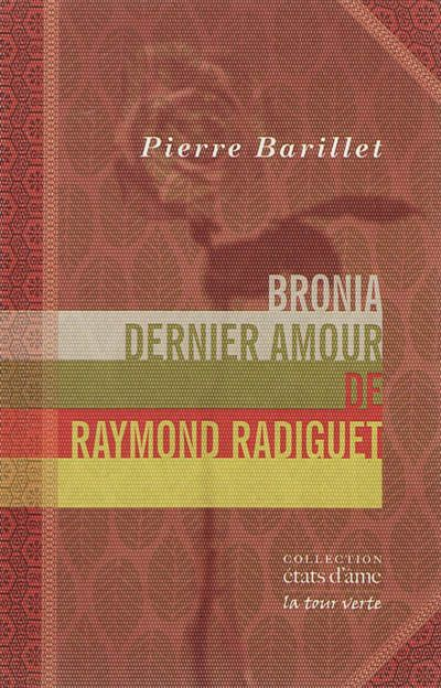 'Bronia, dernier amour de Raymond Radiguet' de Pierre Barillet