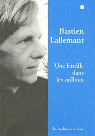 'Une lentille dans les cailloux' de Bastien Lallemant