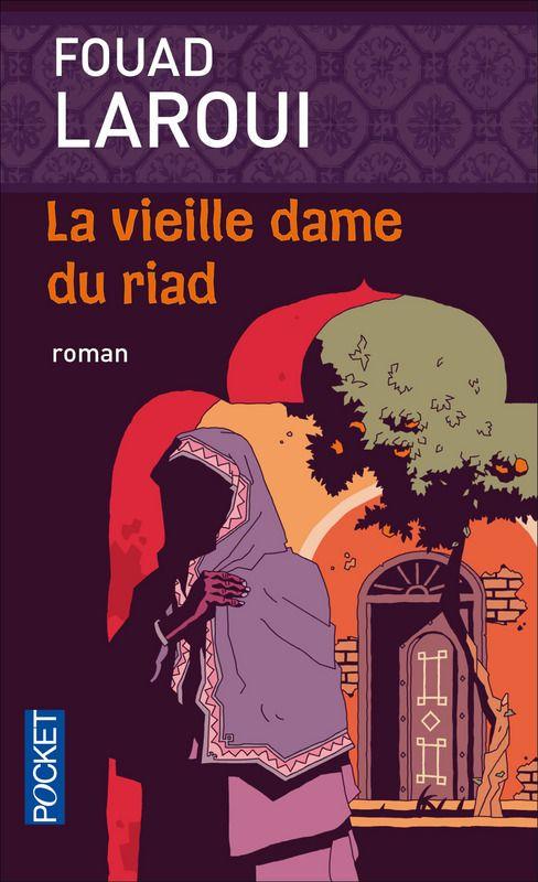 """""""La vieille dame du riad"""" de Fouad Laroui chez Pocket"""