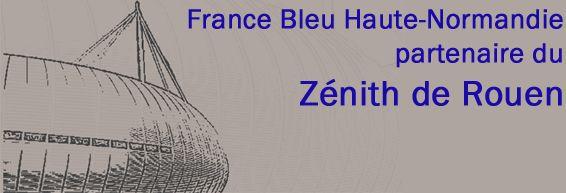 France Bleu Haute-Normandie, partenaire du Zénith de Rouen