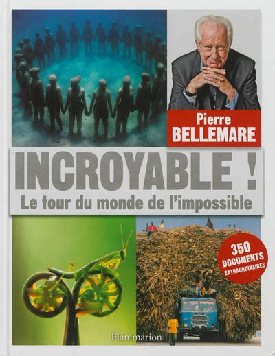 Incroyable! Pierre Bellemare