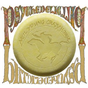 Neil Young, 'Psychedelic Pill'