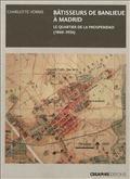 Bâtisseurs de banlieue : Madrid, le quartier de la Prosperidad : 1860-1936