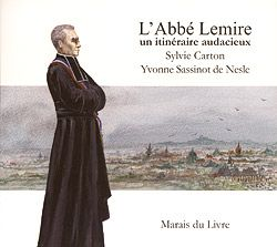 L'abbé Lemire, un itinéraire audacieux
