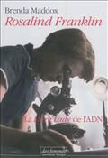 Rosalind Franklin : la dark lady de l'ADN