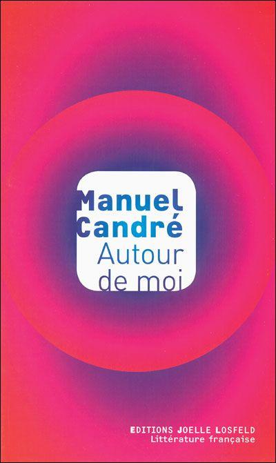 Autour de moi » Manuel Candré.