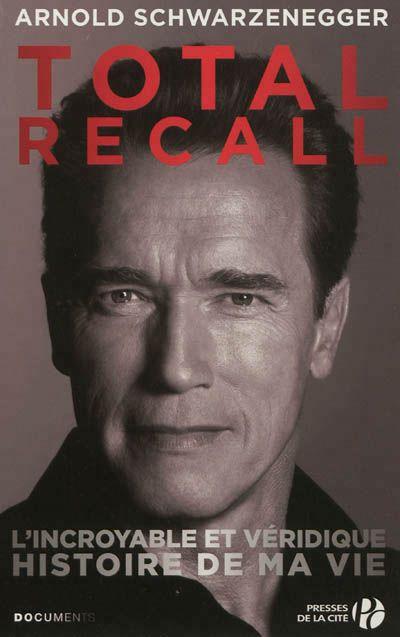 Totall Recall, l'incroyable et véridique histoire de ma vie