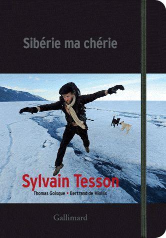 Sylvain Tesson, Sibérie ma chérie
