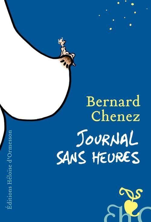 Journal sans heures de Bernard Chenez  Ed Héloïse d'Ormesson