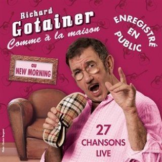 Richard Gotainer. Comme à la maison