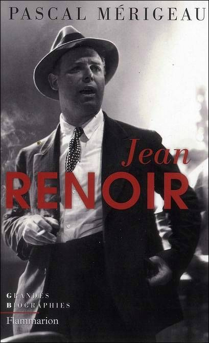 Pascal Mérigeau - Jean Renoir