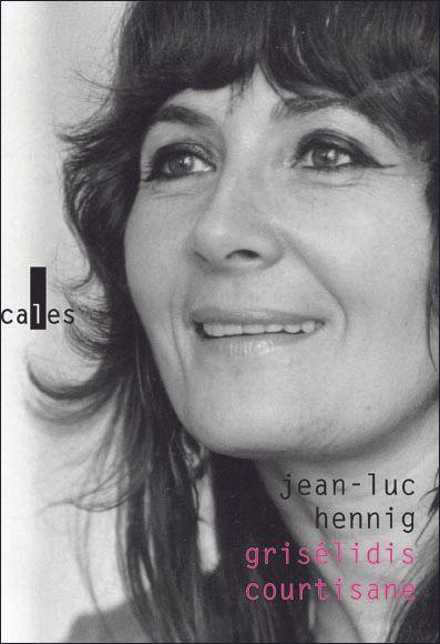 'Grisélidis courtisane' de Jean-Luc Hennig & Grisélidis Réal