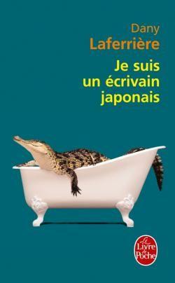 « Je suis un écrivain japonais » de Dany Laferrière est édité au livre de poche.