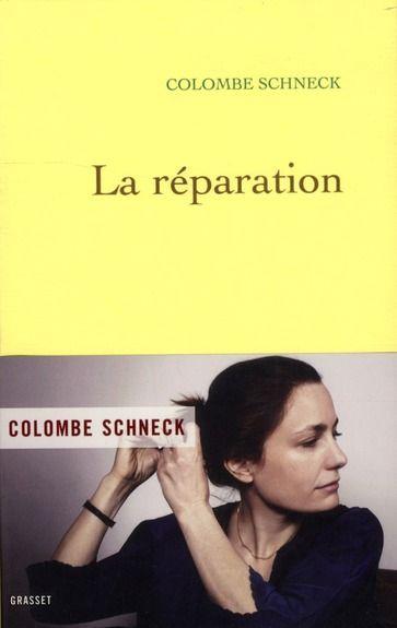 'La Réparation' de Colombe Schneck