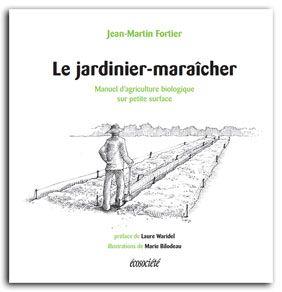 le jardinier-maraîcher de Jean-Marie Fortier