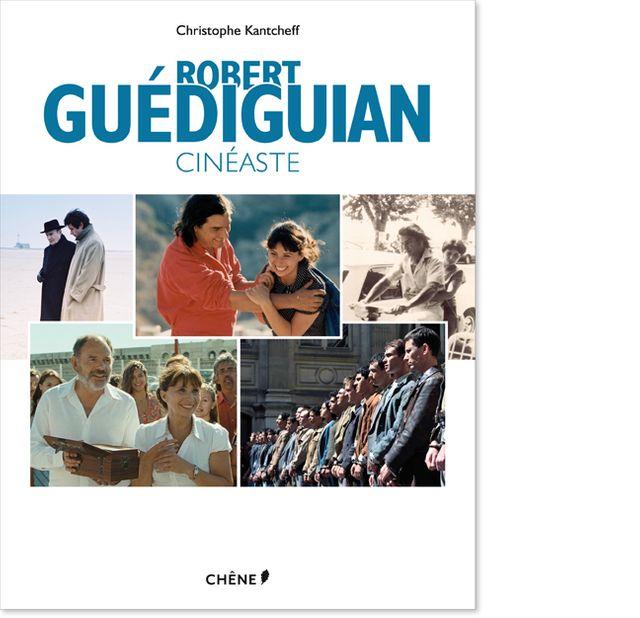Robert Guédiguian Cinéaste de Christophe Kantcheff